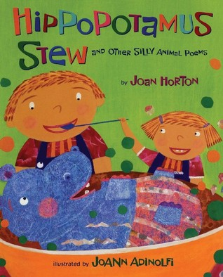 Hippopotamus Stew and Other Silly Animal Poems