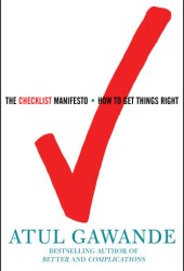 The Checklist Manifesto: How to Get Things Right Book