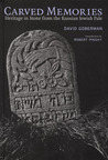 Carved Memories: Heritage in Stone from the Russian Jewish Pale
