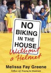 No Biking in the House Without a Helmet Book by Melissa Fay Greene