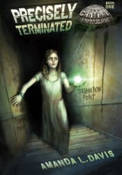Precisely Terminated (Cantral Chronicles, #1) Book by Amanda L. Davis