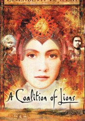 A Coalition of Lions (The Lion Hunters, #2) Book by Elizabeth E. Wein