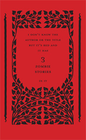 I Don't Know the Author or the Title but it's Red and it has 3 Zombie Stories