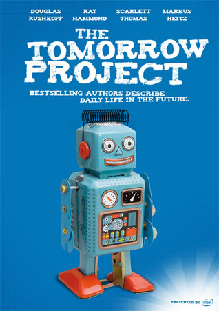 The Tomorrow Project: Bestselling Authors Describe Daily Life In The Future