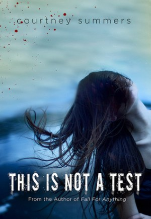 #Printcess review of This is Not a Test by Courtney Summers