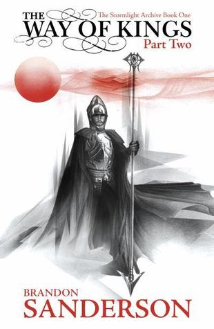 The Way of Kings, Part 2 (The Stormlight Archive #1, Part 2 of 2)