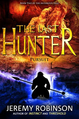 The Last Hunter: Pursuit (Antarktos Saga, #2)