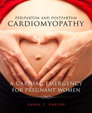 Peripartum And Postpartum Cardiomyopathy: A Cardiac Emergency For Pregnant Women