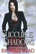 Book Review: Richelle Mead's Succubus Shadows