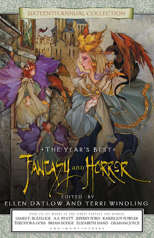 The Year's Best Fantasy and Horror: Sixteenth Annual Collection