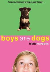 Boys Are Dogs (Annabelle Unleashed, #1) Book by Leslie Margolis