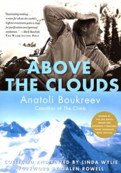 Above the Clouds: The Diaries of a High-Altitude Mountaineer Book by Anatoli Boukreev