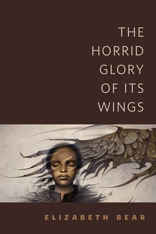 The Horrid Glory of Its Wings