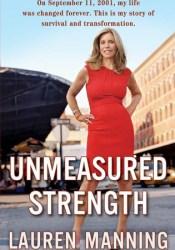 Unmeasured Strength Book by Lauren Manning