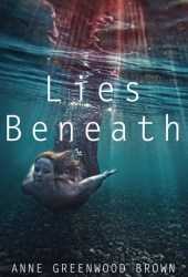 Lies Beneath (Lies Beneath, #1) Book