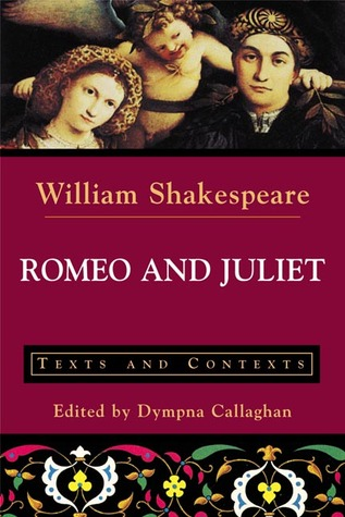 Romeo and Juliet: Texts and Contexts