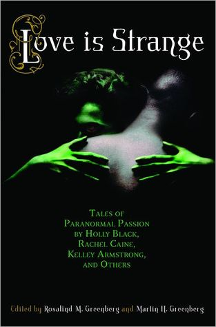 Love Is Strange: An Anthology of Paranormal Romance Stories