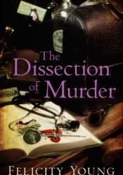 A Dissection of Murder (Dr Dody McCleland, #1) Book by Felicity Young