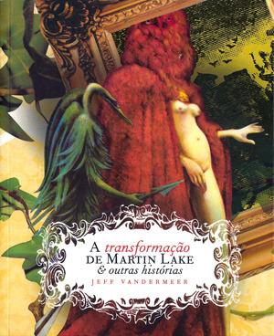 A transformação de Martin Lake & outras histórias