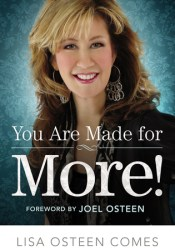 You Are Made for More!: How to Become All You Were Created to Be Book by Lisa Osteen Comes