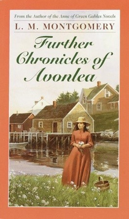 Further Chronicles of Avonlea (Chronicles of Avonlea, #2)