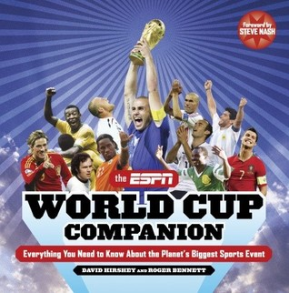 The ESPN World Cup Companion: Everything You Need to Know About the Planet's Biggest Sports Event