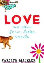 Love and Other Four-Letter Words Book by Carolyn Mackler