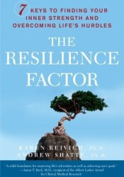 The Resilience Factor: 7 Keys to  Finding Your Inner Strength and Overcoming Life's Hurdles Book by Karen Reivich