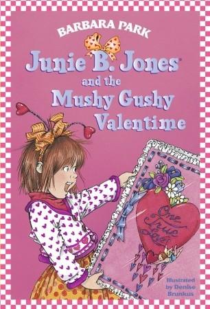 Junie B Jones And The Mushy Gushy Valentime By Barbara Park