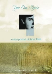 Your Own, Sylvia: A Verse Portrait of Sylvia Plath Book by Stephanie Hemphill