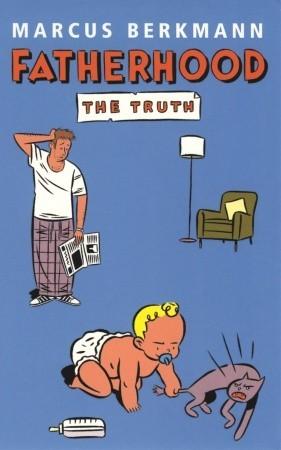 Fatherhood: The Truth