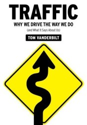 Traffic: Why We Drive the Way We Do (and What It Says About Us) Book by Tom Vanderbilt