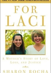 For Laci: A Mother's Story of Love, Loss, and Justice Book by Sharon Rocha