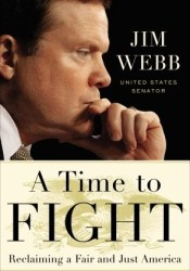 A Time to Fight: Reclaiming a Fair and Just America Book by James Webb