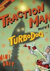Traction Man Meets Turbo Dog Book by Mini Grey