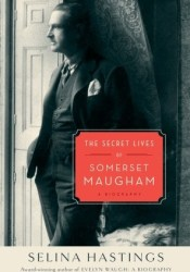 The Secret Lives of Somerset Maugham: A Biography Book by Selina Shirley Hastings