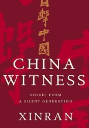 China Witness: Voices from a Silent Generation Book by Xinran