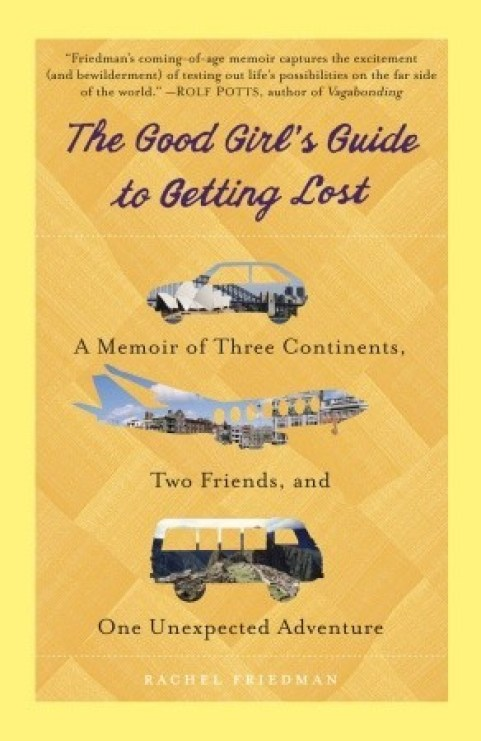 Yellow book cover with car, plane and bus - The Good Girls Guide to Getting Lost by Rachel Friedman