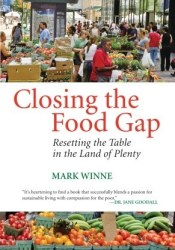 Closing the Food Gap: Resetting the Table in the Land of Plenty Book by Mark Winne