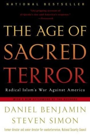 The Age of Sacred Terror: Radical Islam's War Against America PDF Book by Daniel Benjamin, Steven Simon PDF ePub