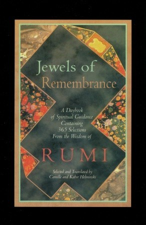 Jewels of Remembrance: A Daybook of Spiritual Guidance Containing 365 Selections From the Wisdom of Rumi