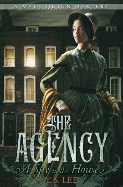 A Spy in the House (The Agency, #1)-Y.S. Lee