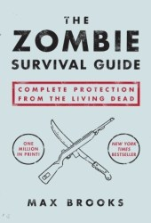 The Zombie Survival Guide: Complete Protection from the Living Dead Book