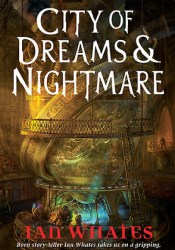 City of Dreams & Nightmare (City of a Hundred Rows, #1) Book by Ian Whates