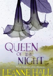 Queen of the Night (This is Shyness, #2) Book by Leanne Hall