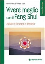 Vivere meglio con il feng shui : abitare e lavorare in armonia