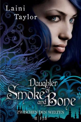 Daughter of Smoke and Bone (Zwischen den Welten, #1)