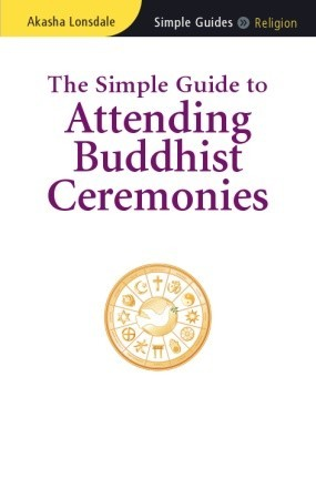 The Simple Guide to Attending Buddhist Ceremonies