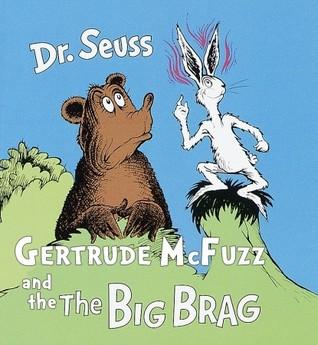 Gertrude McFuzz and The Big Brag