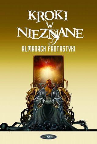 Kroki w nieznane: Almanach fantastyki 2011